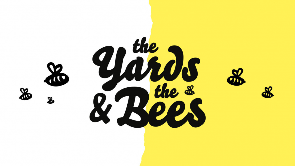 The Yards and The Bees